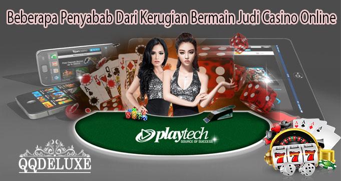 Beberapa Penyabab Dari Kerugian Bermain Judi Casino Online