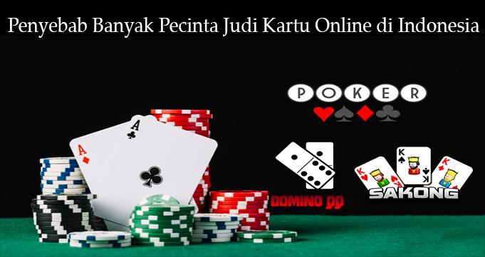 Penyebab Banyak Pecinta Judi Kartu Online di Indonesia