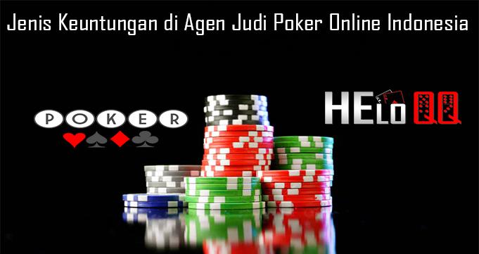 Jenis Keuntungan di Agen Judi Poker Online Indonesia